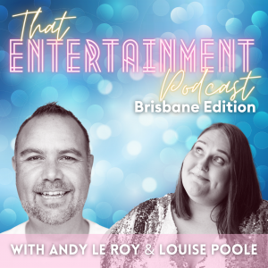 That Entertainment Podcast Brisbane Welcome Change Media