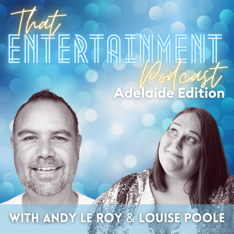 That Entertainment Podcast - Adelaide Edition