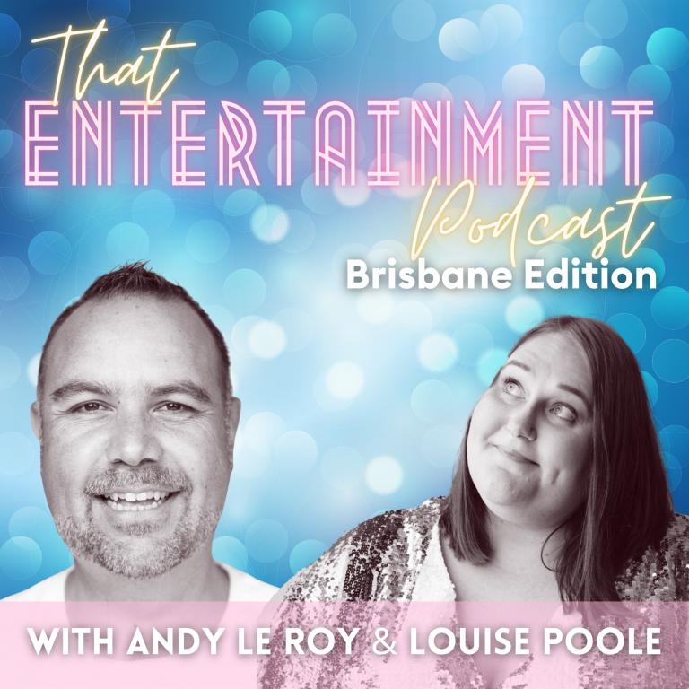 That Entertainment Podcast - Brisbane Edition