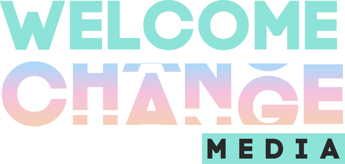 Welcome Change Media